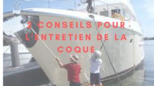 2 Conseils pour l'entretien de la coque de bateau